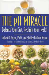 The pH Miracle, by Dr. Robert O. Young